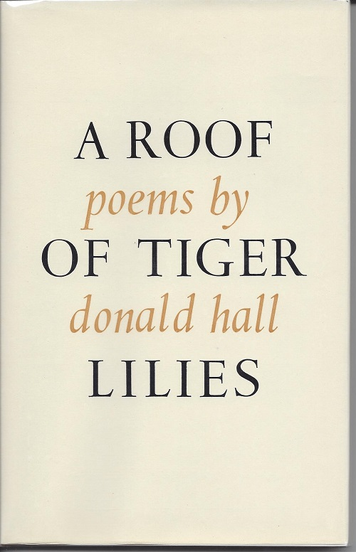 A ROOF OF TIGER LILIES. Donald Hall.