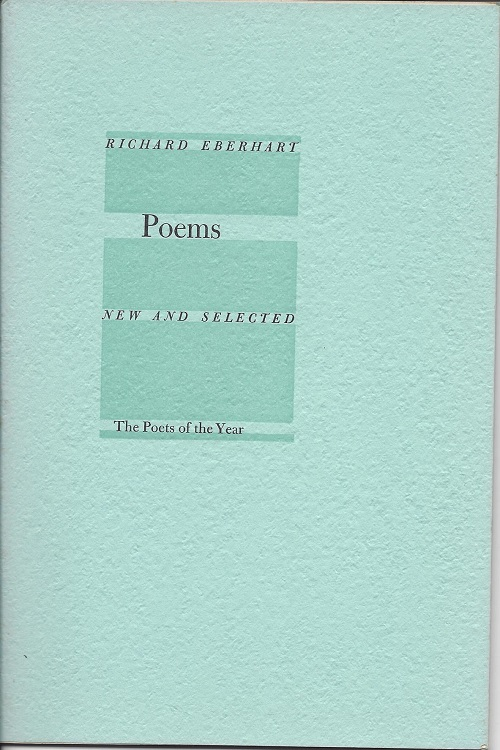 POEMS: NEW AND SELECTED. Richard Eberhart.