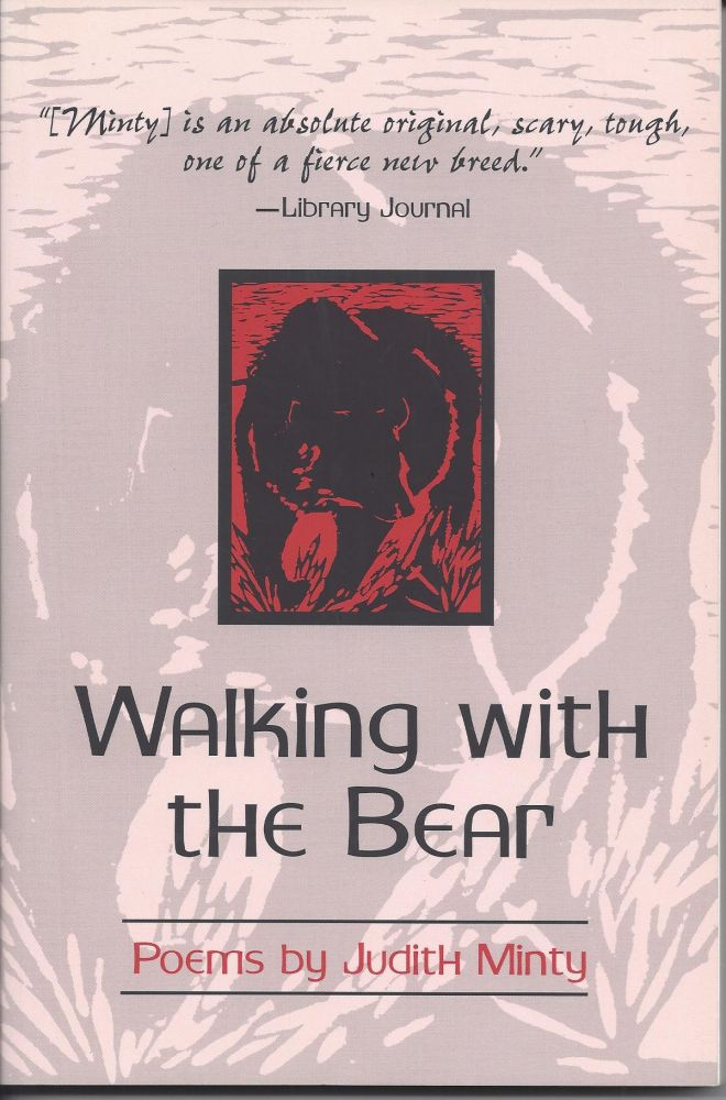 WALKING WITH THE BEAR. Judith Minty.