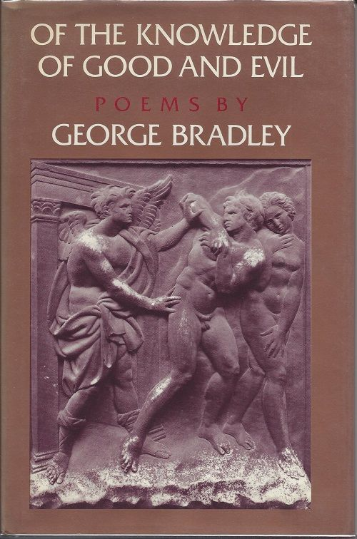 OF THE KNOWLEDGE OF GOOD AND EVIL. George Bradley.