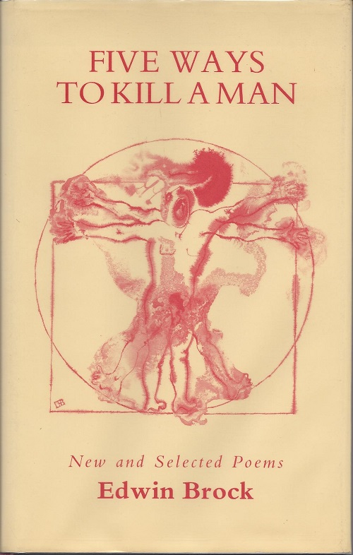 FIVE WAYS TO KILL A MAN: NEW AND SELECTED POEMS. Edwin Brock.