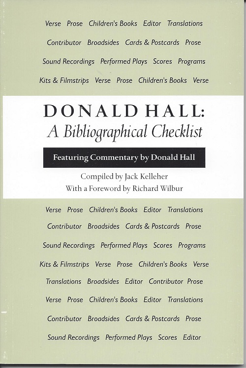 DONALD HALL: A BIBLIOGRAPHICAL CHECKLIST. Donald Hall, Jack Kelleher.