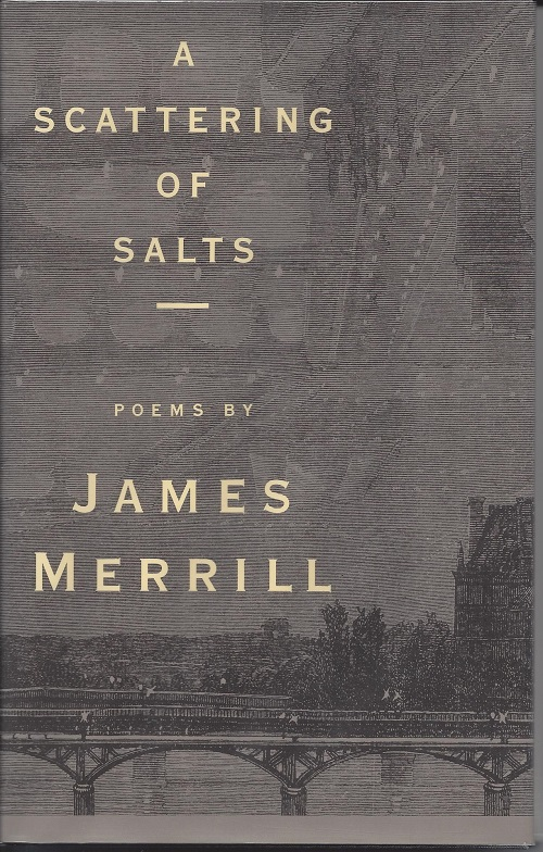 A SCATTERING OF SALTS. James Merrill.