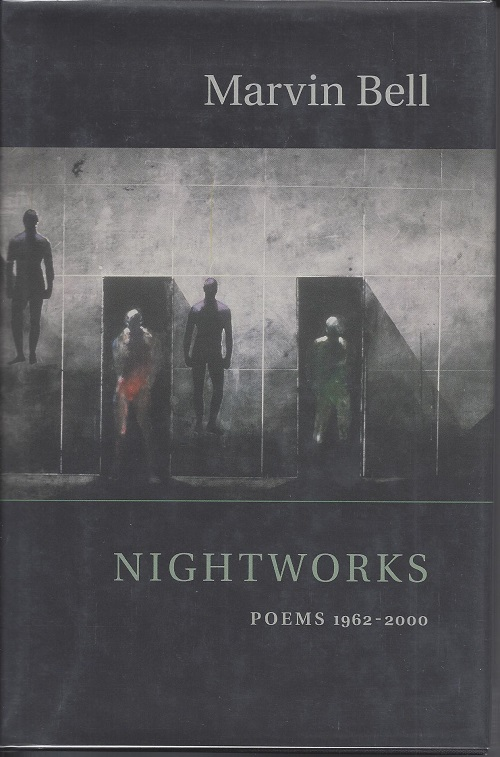 NIGHTWORKS: POEMS 1962-2000. Marvin Bell.