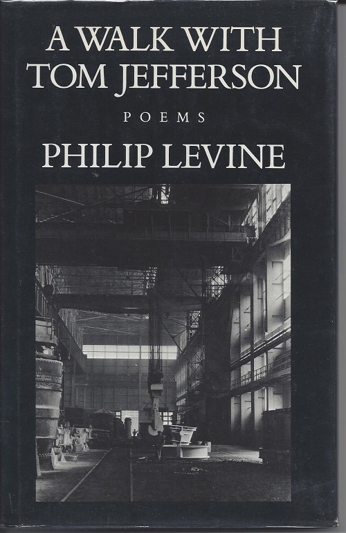 A WALK WITH TOM JEFFERSON: POEMS. Philip Levine.