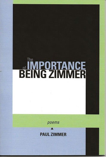 THE IMPORTANCE OF BEING ZIMMER. Paul Zimmer.