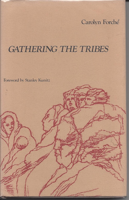 GATHERING THE TRIBES. Carolyn Forche.