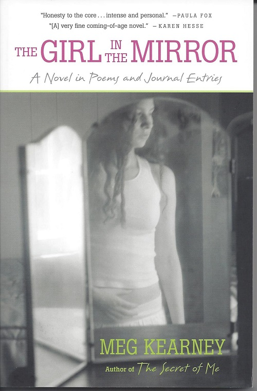 THE GIRL IN THE MIRROR: A NOVEL IN POEMS. Meg Kearney.