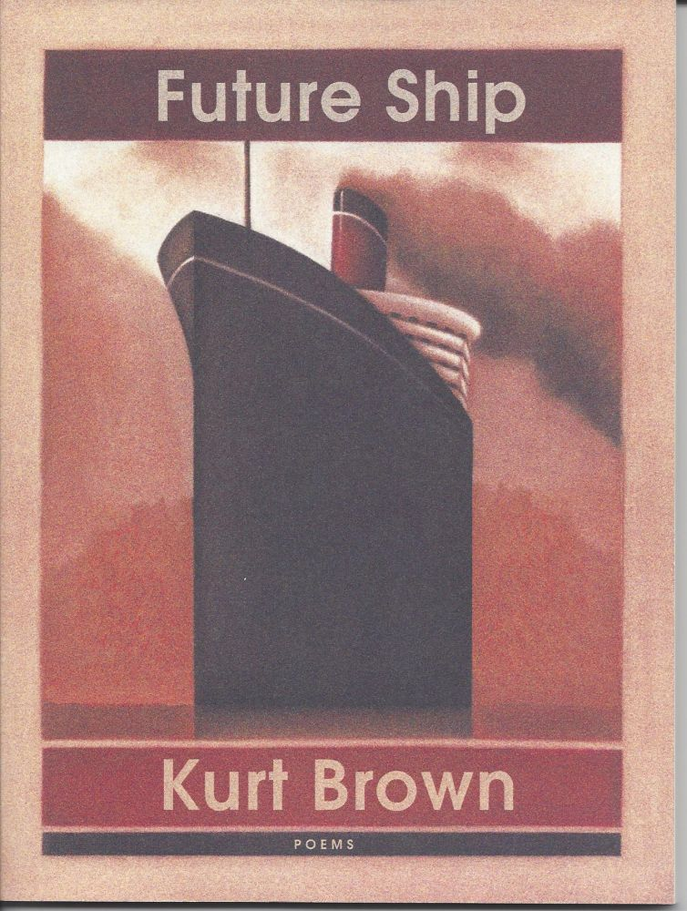 FUTURE SHIP. Kurt Brown.