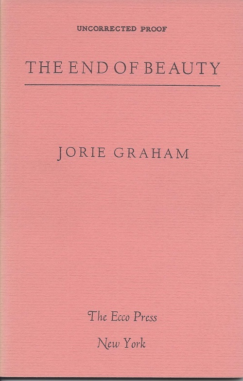 THE END OF BEAUTY. Jorie Graham.