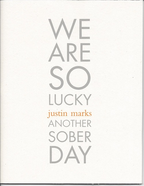 WE ARE SO LUCKY (and) ANOTHER SOBER DAY. Justin Marks.