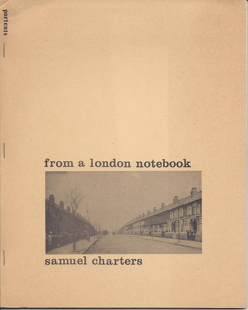 FROM A LONDON NOTEBOOK. Samuel Charters.