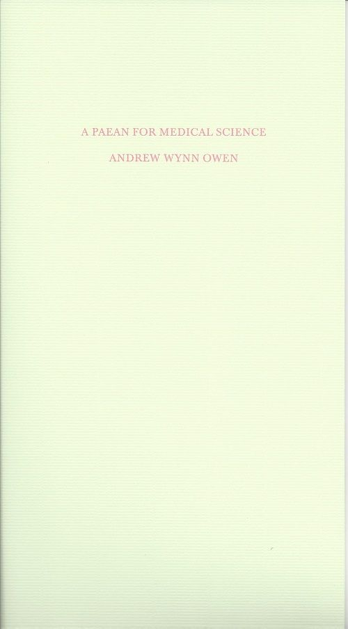 A PAEAN FOR MEDICAL SCIENCE. Andrew Wynn Owen.