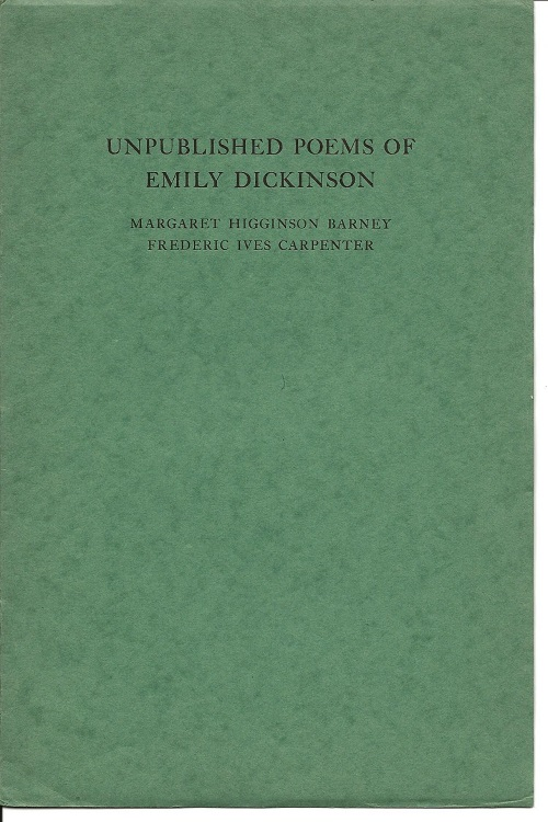 UNPUBLISHED POEMS OF EMILY DICKINSON; Reprint from The New England Quarterly, Volume V, Number 2, 1932. Emily Dickinson.