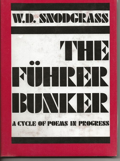 THE FUHRER BUNKER. W. D. Snodgrass.