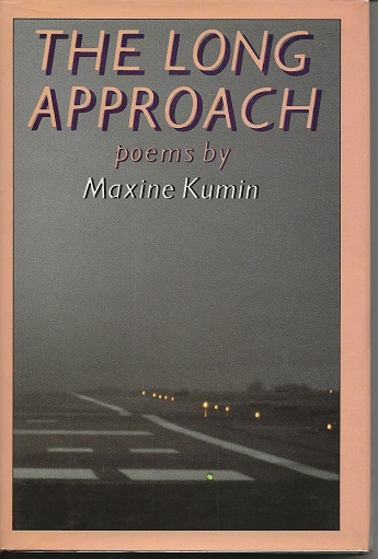 THE LONG APPROACH. Maxine Kumin.