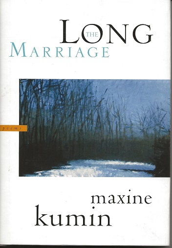 THE LONG MARRIAGE. Maxine Kumin.