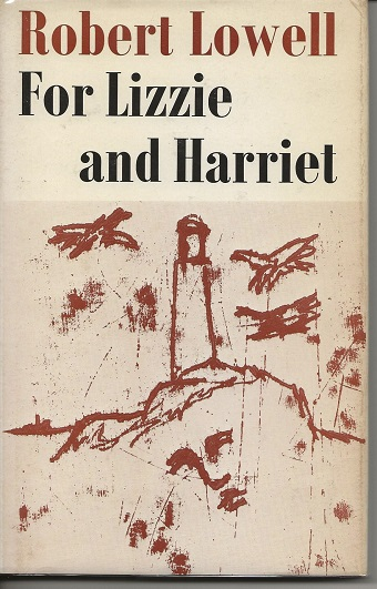 FOR LIZZIE AND HARRIET. Robert Lowell, J. F. Powers.