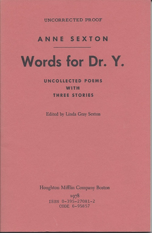 WORDS FOR DR. Y.: UNCOLLECTED POEMS WITH THREE STORIES. Anne Sexton.