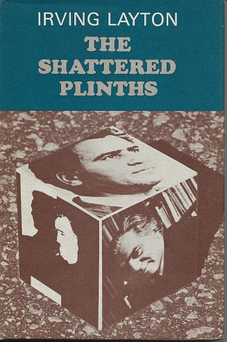 THE SHATTERED PLINTHS. Irving Layton.
