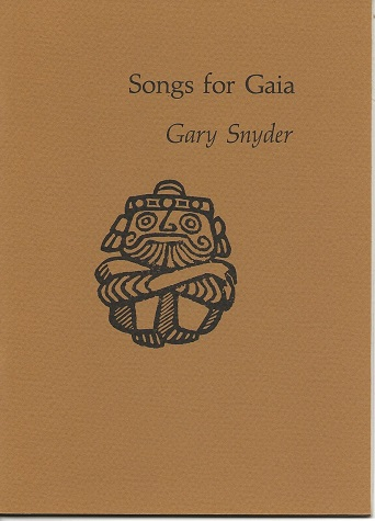 SONGS FOR GAIA. Gary Snyder.