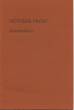 OCTOBER FROST. Sam Hamill.