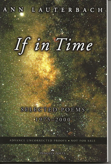 IF IN TIME: SELECTED POEMS 1975-2000. Ann Lauterbach.