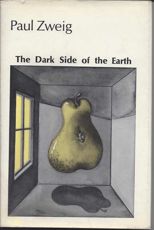 THE DARK SIDE OF THE EARTH. Paul Zweig.