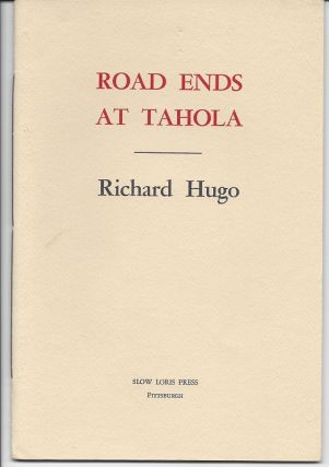 ROAD ENDS AT TAHOLA. Richard Hugo, David Wagoner