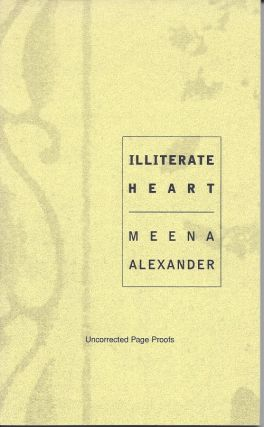 ILLITERATE HEART. Meena Alexander