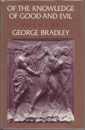 OF THE KNOWLEDGE OF GOOD AND EVIL. George Bradley