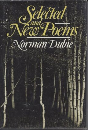 SELECTED AND NEW POEMS. Norman Dubie