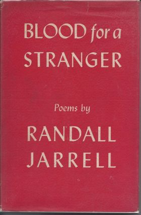 BLOOD FOR A STRANGER. Randall Jarrell