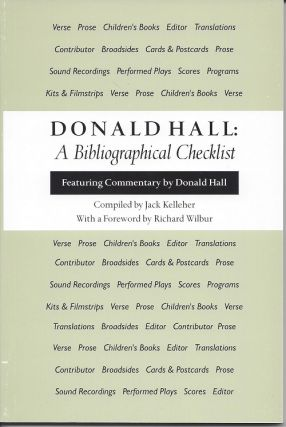 DONALD HALL: A BIBLIOGRAPHICAL CHECKLIST. Donald Hall, Jack Kelleher