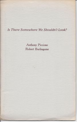 IS THERE SOMEWHERE WE SHOULDN'T LOOK? Anthony Piccione, Robert Burlingame