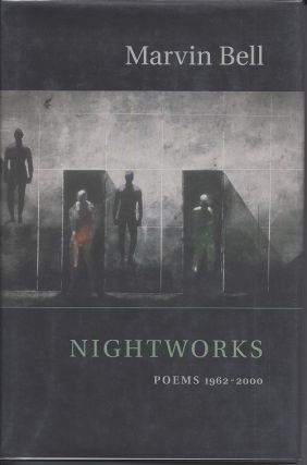 NIGHTWORKS: POEMS 1962-2000. Marvin Bell