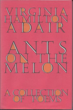 ANTS ON THE MELON. Virginia Hamilton Adair