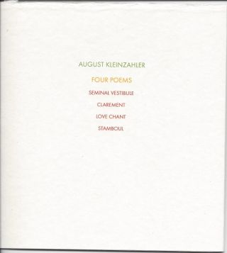 FOUR POEMS. August Kleinzahler.