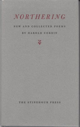 NORTHERING; New And Collected Poems. Harold Corbin