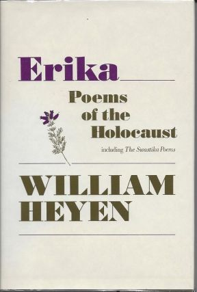 ERIKA: POEMS OF THE HOLOCAUST. William Heyen, Karl Shapiro