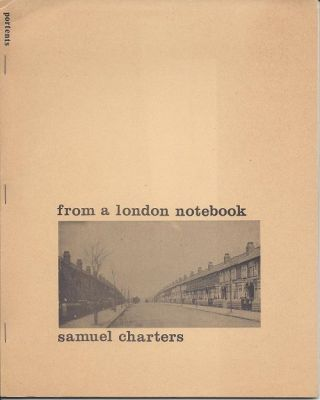 FROM A LONDON NOTEBOOK. Samuel Charters