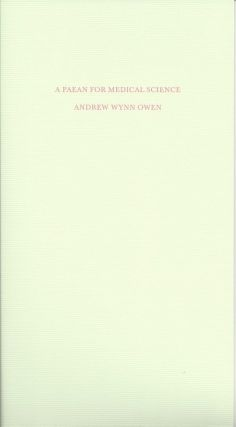 A PAEAN FOR MEDICAL SCIENCE. Andrew Wynn Owen