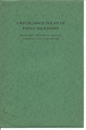 UNPUBLISHED POEMS OF EMILY DICKINSON; Reprint from The New England Quarterly, Volume V, Number 2,...