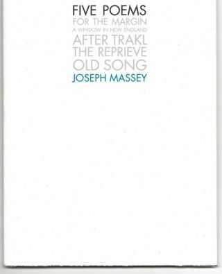 FIVE POEMS. Joseph Massey