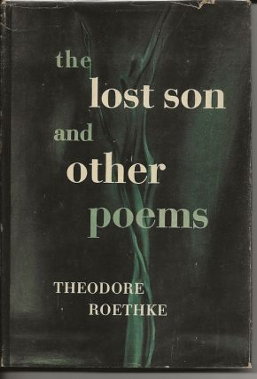 THE LOST SON AND OTHER POEMS. Theodore Roethke