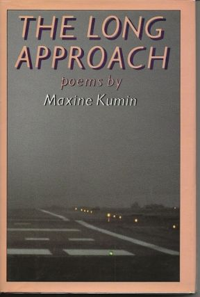 THE LONG APPROACH. Maxine Kumin