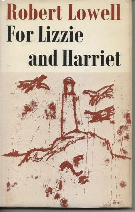 FOR LIZZIE AND HARRIET. Robert Lowell, J. F. Powers