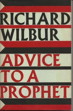 ADVICE TO A PROPHET. Richard Wilbur