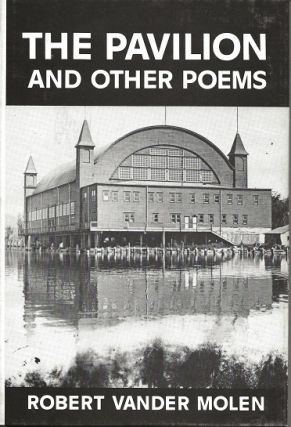 THE PAVILION AND OTHER POEMS. Robert Vander Molen