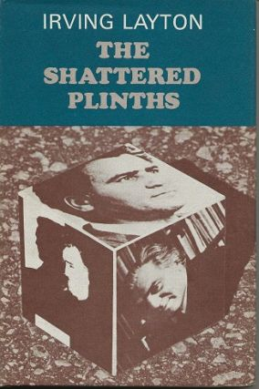 THE SHATTERED PLINTHS. Irving Layton